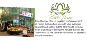 Price Chopper offers a qualified professional staff of Florists that can help you with your everyday seasonal and special events floral needs.